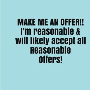 Other - Reasonable offers are usually accepted.